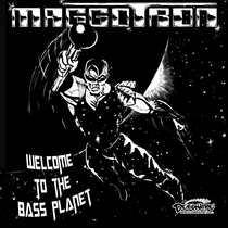 "Welcome to the Bass Planet (feat. The Sonarphonics) [Special Bass Planet Attack 12"" Style Remix] by Maggotron"