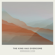 The King Has Overcome by Emmanuel LIVE