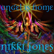 Angel Is Home by Nikki Jones