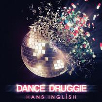 Dance Druggie by Hans Inglish