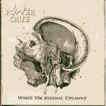 Wreck the Eternal Tyranny by Power Crue