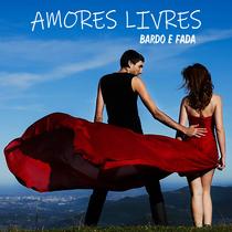 Amores Livres by Bardo e Fada