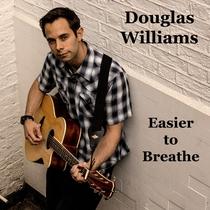 Easier to Breathe by Douglas Williams