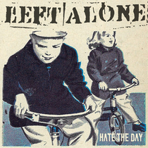 Hate The Day by Left Alone