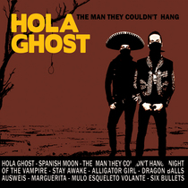 The Man They Couldn't Hang by Hola Ghost