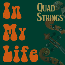In My Life by Quad Strings