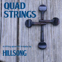 A String Quartet Tribute to Hillsong by Quad Strings