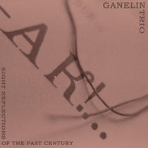 Eight Reflections Of The Past Century by The Ganelin Trio