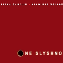 Ne Slyshno by Slava Ganelin and Vladimir Volkov