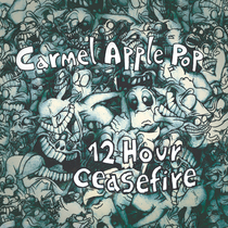 12 Hour Ceasefire by Carmel Apple Pop