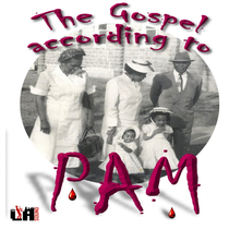The Gospel According to Pam by Pamela Bruner