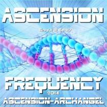 Ascension Frequency by Ascension-ArchAngel