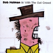 In with the Out Crowd by Bob Holman