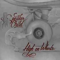 High On Wheels by Speaker Child