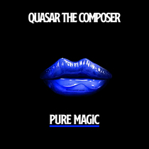 Pure Magic by Quasar The Composer