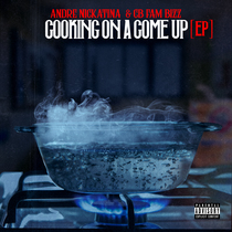 Cooking on a Come Up by Andre Nickatina & CB
