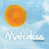Matchless by Derek Guynes