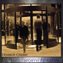 Worth Repeating by Denbigh Cherry