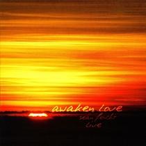 Awaken Love by Sean Feucht