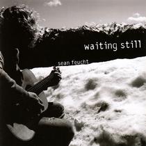 Waiting Still by Sean Feucht