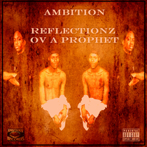 Reflectionz Ov A Prophet by Ambition
