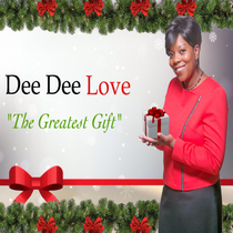 The Greatest Gift by Dee Dee Love