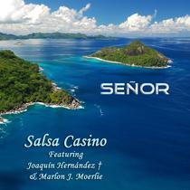 Señor (feat. Joaquín Hernández & Marlon J. Moerlie) by Salsa Casino