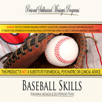 Baseball Skills - Subliminal Messages by Personal Subliminal Messages Programs