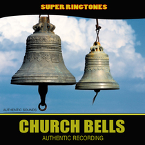 Church Bells (Authentic Recording) by Super Ringtones