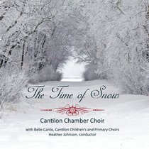 The Time of Snow by Cantilon Chamber Choir