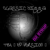 TBA (EP Version - On Syrup) by Classic Jigga