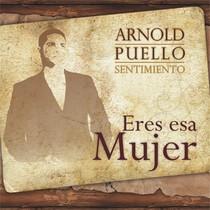 Eres Esa Mujer by Arnold Puello