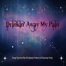 Drinkin' Away My Pain by Chasity Gray & Brittany Powers