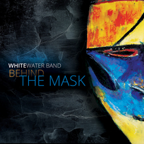 Behind the Mask by Whitewater Band