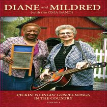 Pickin' n Singin' Gospel Songs in the Country, Vol. 1 (with the GMA Band) by Diane and Mildred