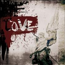 Faith, Hope and Love by Go Deep