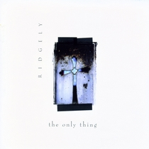 The Only Thing by Ridgely