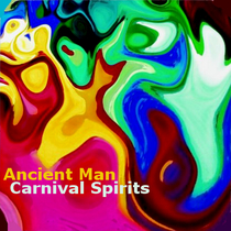 Carnival Spirits by Ancient Man