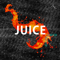I Got the Juice by Austin Xavier