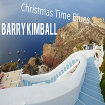 Christmas Time Blues by Barry Kimball