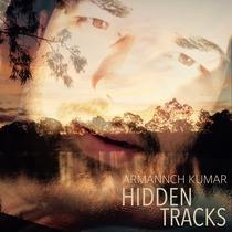 Hidden Tracks by Armannch Kumar