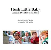 Hush Little Baby (Peace and Comfort from Above) by Erik Wright