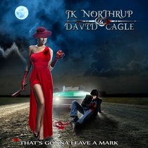 That's Gonna Leave a Mark by JK Northrup & David Cagle