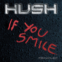 If You Smile (Recycled) by HUSH