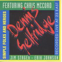 Simple Folks and Heroes (Live) by Dennis Selfridge