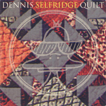 Quilt by Dennis Selfridge