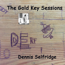 The Gold Key Sessions by Dennis Selfridge