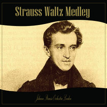 Strauss Waltz Medley by Johann Strauss Orchestra London