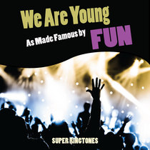 We are Young (As Made Famous by FUN) by Super Ringtones