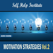 Motivation Strategies - Vol. 2 by Self Help Institute